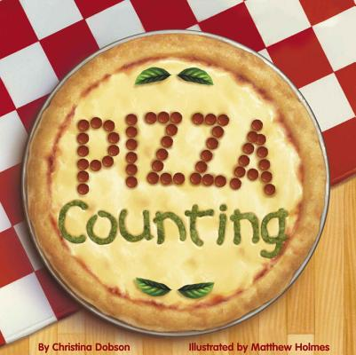 Pizza Counting By Dobson, Christina/ Holmes, Matthew (ILT)