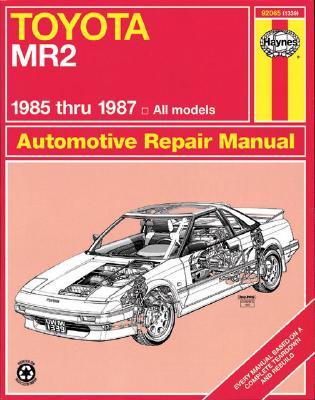Toyota Mr2 Automotive Repair Manual By Stubblefield, Mike/ Wolff, Olaf/ Haynes, John Harold